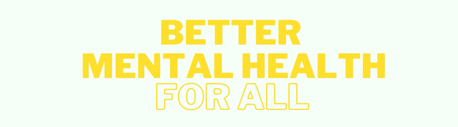 'Better mental health for all'  – What does that mean to us?